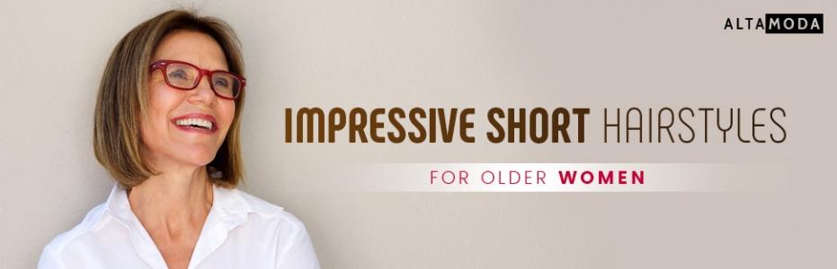 Impressive Short Hairstyles for Older Women