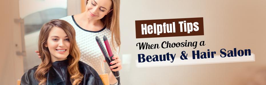Helpful Tips When Choosing a Beauty & Hair Salon